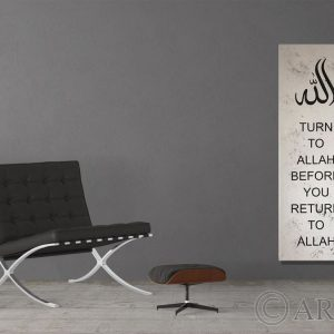 Turn to ALLAH before you return to ALLAH